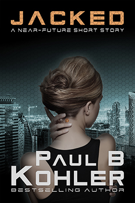 paul b kohler, paul kohler, jacked, short story, near future, amnesia, mind control, brain implant, sci-fi, science fiction, bestselling author, best selling, faraday cage, herion, rape, drug addict, black ops, special forces, top secret, covert operative, under cover